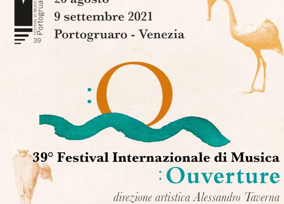 """39esima edizione del Festival Internazionale di Musica di Portogruaro (26 agosto – 9 settembre) porta il titolo di """"Ouverture"""""""